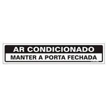 Placa de Poliestireno Auto-Adesiva 5x25cm Ar Condicionado Mantenha a Porta Fechada - 200 AG - SINALIZE