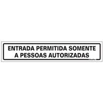 Placa de Poliestireno Auto-Adesiva 5x25cm Entrada Permitida Somente a Pessoas Autorizadas - 200 BN - SINALIZE