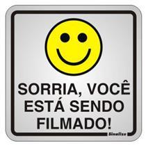 Placa de Alumínio Auto-Adesiva 15x15cm Sorria Você Esta Sendo Filmado - 120 AQ - SINALIZE